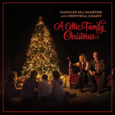 Natalie MacMaster & Donnell Leahy - A Celtic Family Christmas