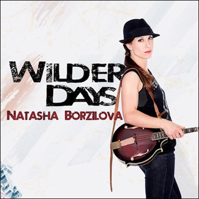 Natasha Borzilova - Wilder Days