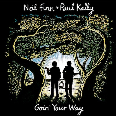 Neil Finn + Paul Kelly - Goin' Your Way