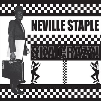 Neville Staple - Ska Crazy!