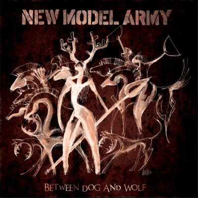 New Model Army - Between Dog And Wolf