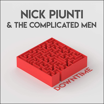 Nick Piunti & The Complicated Men - Downtime