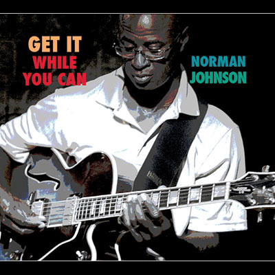 Norman Johnson - Get It While You Can