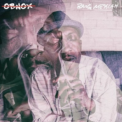 Obnox - Bang Messiah