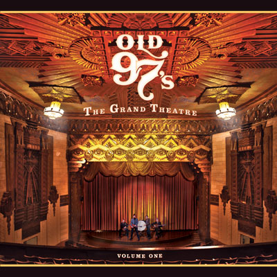 Old 97's - The Grand Theatre Volume One