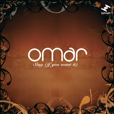 Omar - Sing (If You Want It)