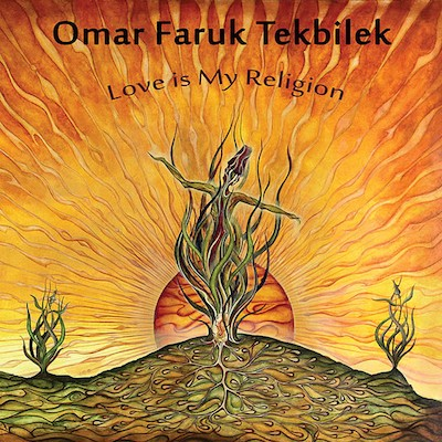 Omar Faruk Tekbilek - Love Is My Religion (Digital)