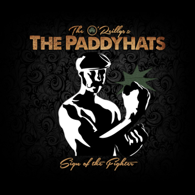 The O'Reillys & The Paddyhats - Sign Of The Fighter