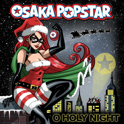 Osaka Popstar - O Holy Night (Single)