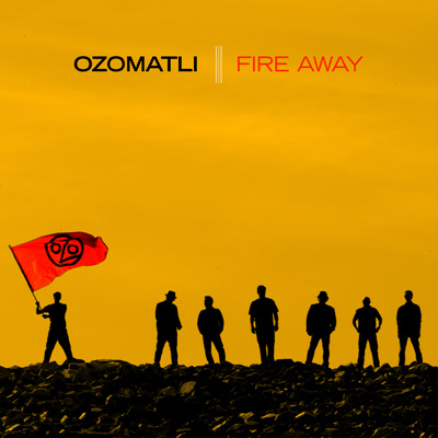 Ozomatli - Fire Away