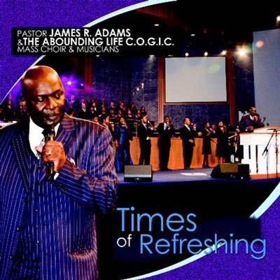 Pastor James R. Adams - Times Of Refreshing