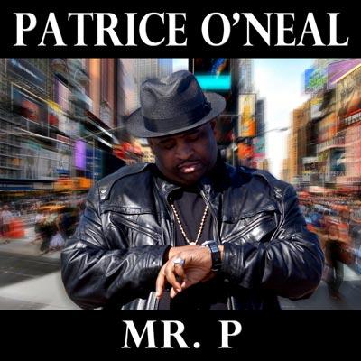 Patrice O'Neal - Mr. P