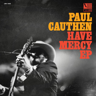 Paul Cauthen - Have Mercy EP