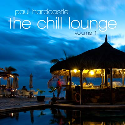 Paul Hardcastle - The Chill Lounge Volume 1