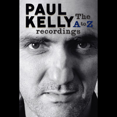 Paul Kelly - The A to Z Recordings (Box Set)