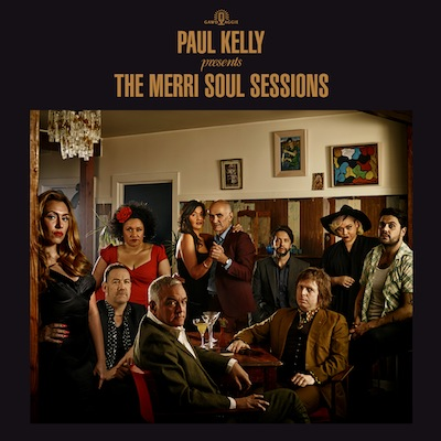 Paul Kelly - Presents The Merri Soul Sessions