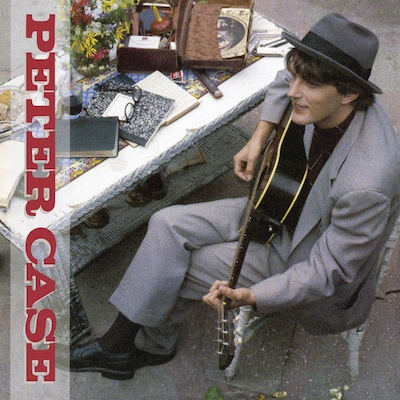 Peter Case - Peter Case (Expanded Reissue)