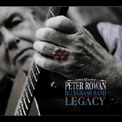 Peter Rowan Bluegrass Band - Legacy