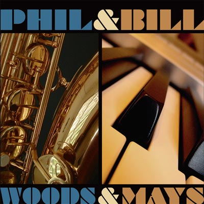 Phil Woods & Bill Mays - Woods & Mays