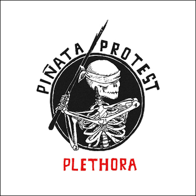 Piñata Protest - Plethora (Reloaded) (Vinyl)