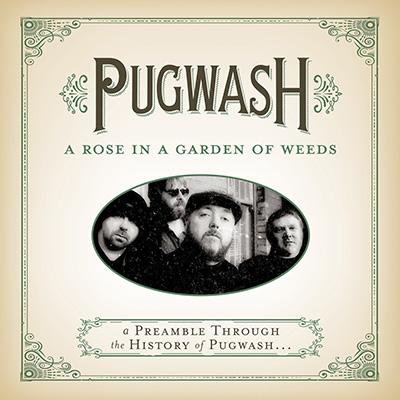 Pugwash - A Rose In A Garden Of Weeds