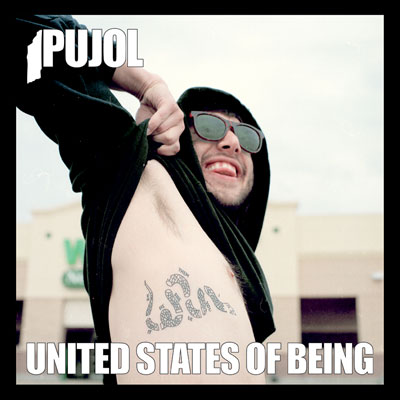 Pujol - United States Of Being