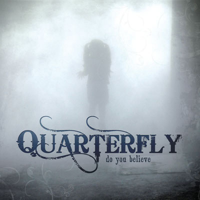 Quarterfly - Do You Believe