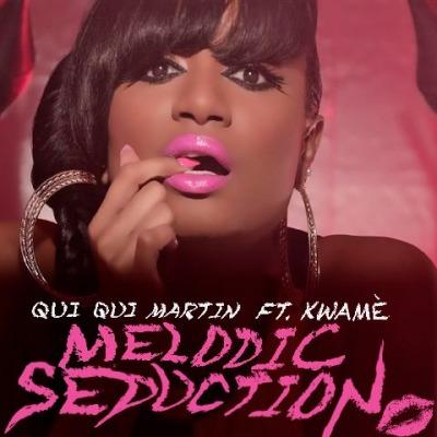 Qui Qui Martin - Melodic Seduction Featuring Kwame (Digital Single)