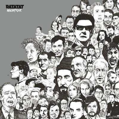 RATATAT - Magnifique
