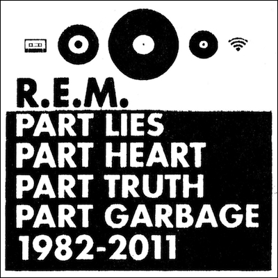 R.E.M. - Part Lies, Part Heart, Part Truth, Part Garbage: 1982-2011