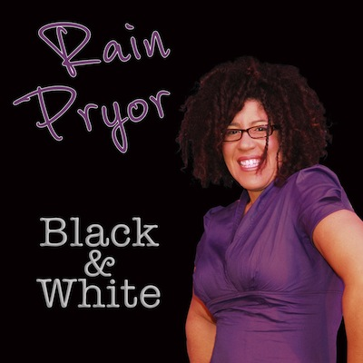 Rain Pryor - Black & White