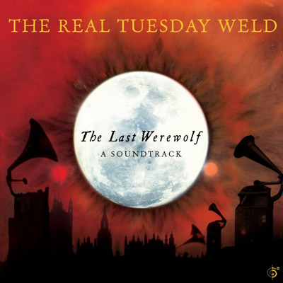 The Real Tuesday Weld - The Last Werewolf