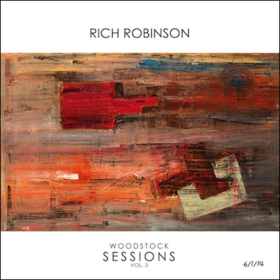 Rich Robinson - Woodstock Sessions, Vol. 3 (Reissue)