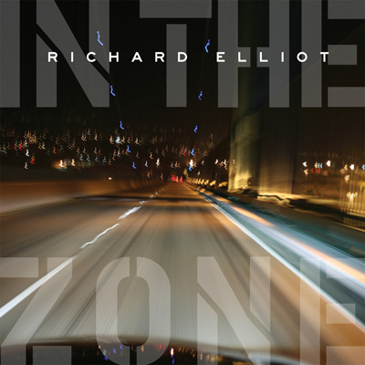 Richard Elliot - In The Zone