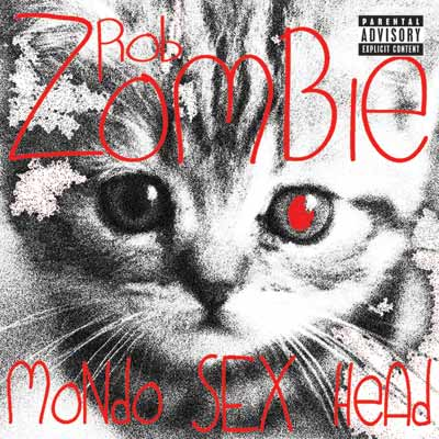 Rob Zombie - Mondo Sex Head