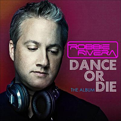 Robbie Rivera - Dance Or Die