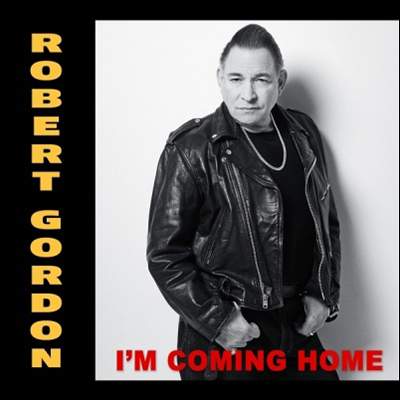 Robert Gordon - I'm Coming Home