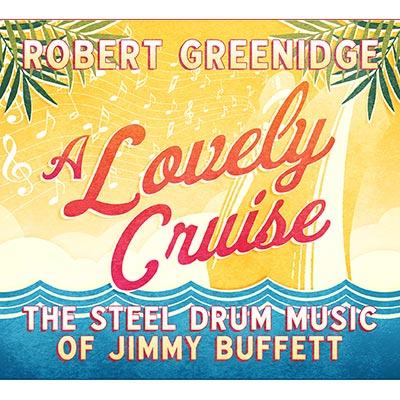 Robert Greenidge - A Lovely Cruise: The Steel Drum Music Of Jimmy Buffett