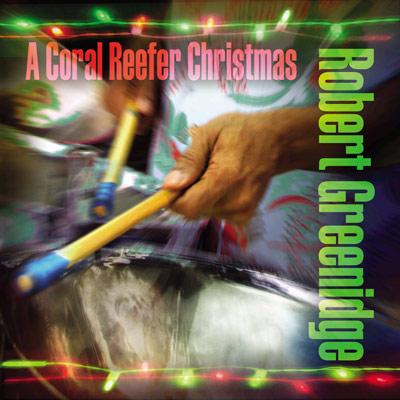 Robert Greenidge - A Coral Reefer Christmas