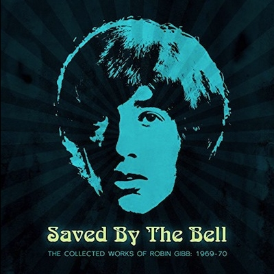 Robin Gibb - Saved By The Bell: The Collected Works Of Robin Gibb 1969-1970