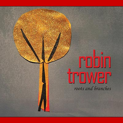 Robin Trower - Roots And Branches