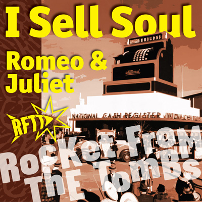 Rocket From The Tombs - I Sell Soul (7