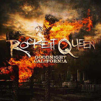 Rockett Queen - Goodnight California