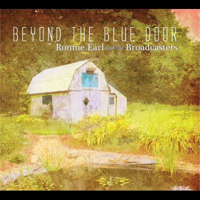 Ronnie Earl And The Broadcasters - Beyond The Blue Door