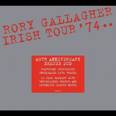 Rory Gallagher - Irish Tour '74: 40th Anniversary Edition