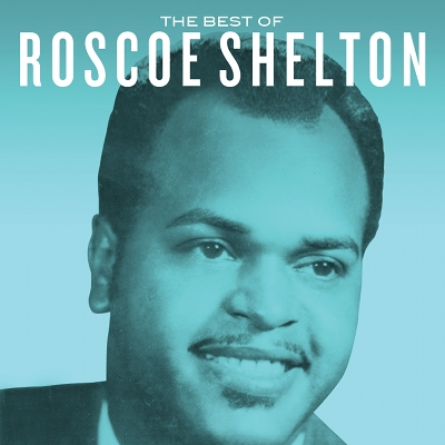 Roscoe Shelton - The Best Of