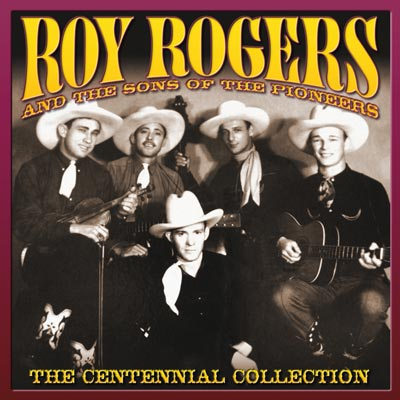 Roy Rogers with the Sons of The Pioneers - Centennial Collection