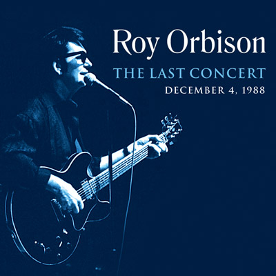 Roy Orbison - The Last Concert