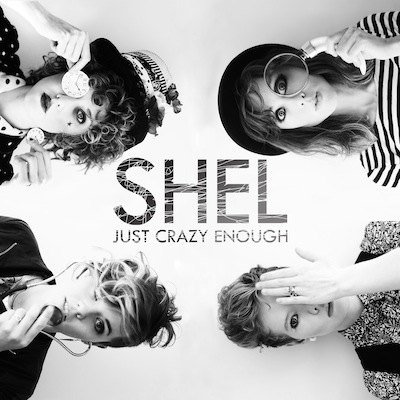 SHEL - Just Crazy Enough