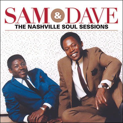 Sam & Dave - The Nashville Soul Sessions